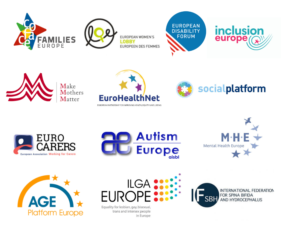 COFACE Families Europe, European Women's Lobby, European Disability Forum, Inclusion Europe, Make Mothers Matter, Eurohealthnet, Social Platform, Eurocarers, Autism Europe, Mental Health Europe, AGE Platform Europe, ILGA Europe, International Federation